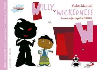 Willy y wickedness (Que en inglés significa maldad)