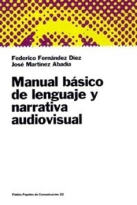 Manual básico de lenguaje y narrativa audiovisual