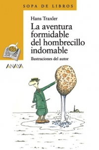 La aventura formidable del hombrecillo indomable.