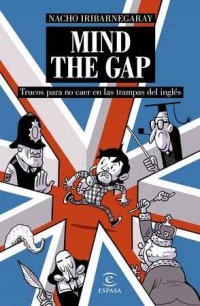MIND THE GAP. Trucos para no caer en las trampas del inglés